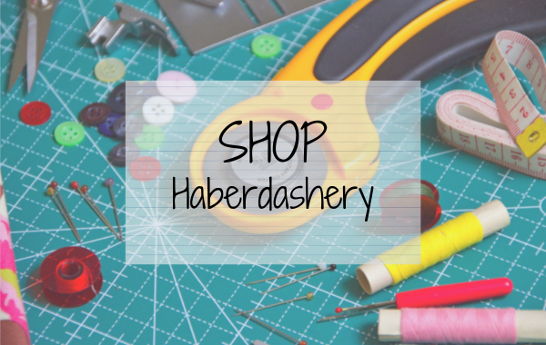 Haberdashery and sewing notions